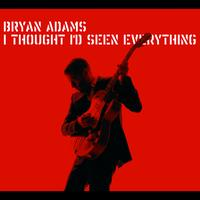 Bryan Adams - I Thought I'd Seen Everything (International Version)