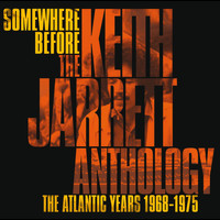 Keith Jarrett - Somewhere Before: The Keith Jarrett Anthology The Atlantic Years 1968-1975