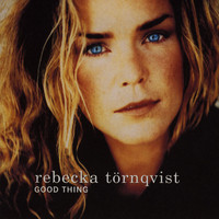 Rebecka Törnqvist - Good Thing