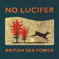 British Sea Power - No Lucifer