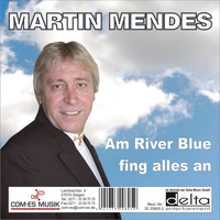 Martin Mendes - Am River Blue fing alles an