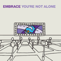 Embrace - You're Not Alone