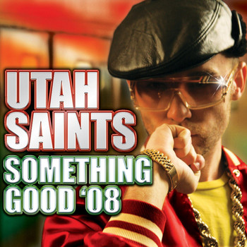 Utah Saints - Something Good '08
