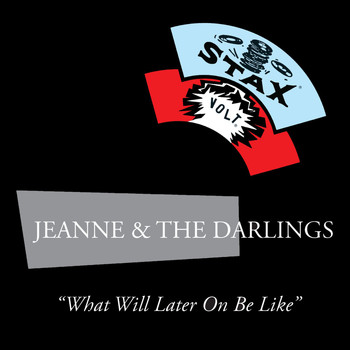Jeanne & The Darlings - What Will Later On Be Like