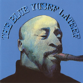 Yusef Lateef - The Blue Yusef Lateef