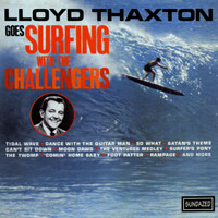The Challengers - Lloyd Thaxton Goes Surfing With The Challengers
