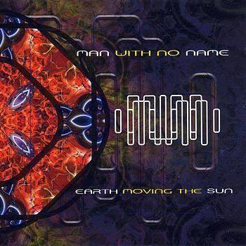 Man With No Name - Earth Moving The Sun