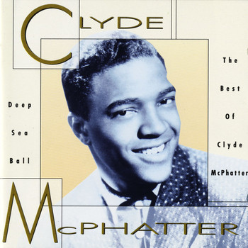 Clyde McPhatter - Deep Sea Ball - The Best Of Clyde McPhatter