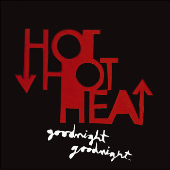 Hot Hot Heat - Goodnight Goodnight