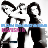 Bananarama - Really Saying Something - The Platinum Collection