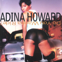 Adina Howard - Do You Wanna Ride?