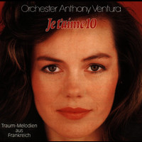 Orchester Anthony Ventura - Je T'Aime - Traummelodien aus Frankreich