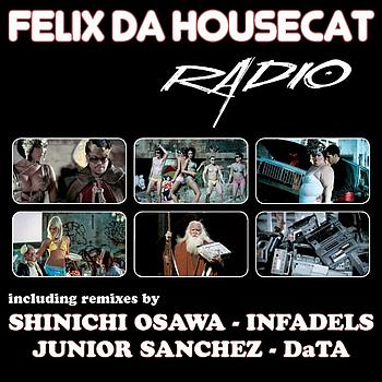 Felix Da Housecat - Radio (Remixes)