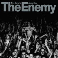 The Enemy - This Song Is About You