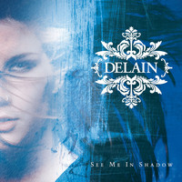 Delain - See Me In Shadow