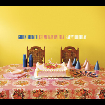 Kremerata Baltica, Gidon Kremer - Happy Birthday