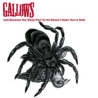 Gallows - Just Because You Sleep Next To Me, Doesn't Mean You're Safe (- 1 track DMD [Explicit])