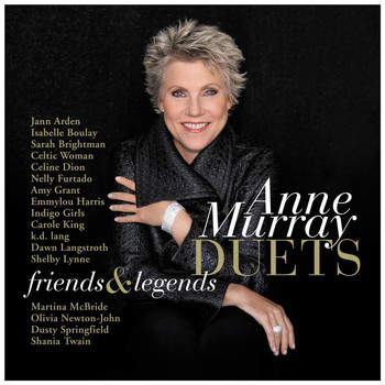 Anne Murray - Duets:  Friends & Legends