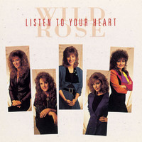 Wild Rose - Listen To Your Heart