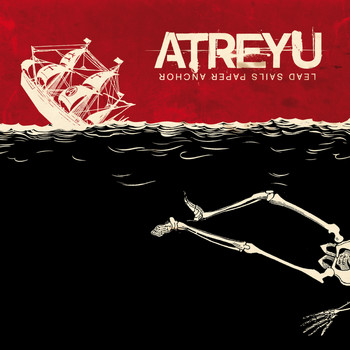 Atreyu - Lead Sails Paper Anchor