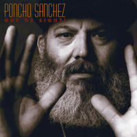 Poncho Sanchez - Out Of Sight!