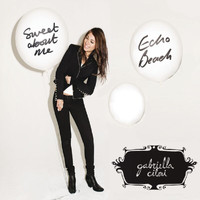Gabriella Cilmi - Sweet About Me / Echo Beach