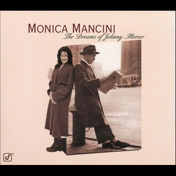 Monica Mancini - The Dreams Of Johnny Mercer