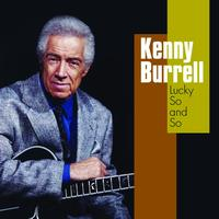 Kenny Burrell - Lucky So and So