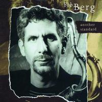 Bob Berg - Another Standard