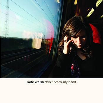 Kate Walsh - Don't Break My Heart (eSingle)