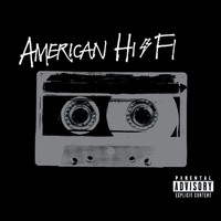 American Hi-Fi - American Hi-Fi (Explicit Version)