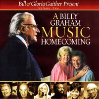 Bill & Gloria Gaither - A Billy Graham Music Homecoming - Volume 2