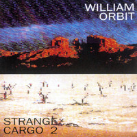 William Orbit - Strange Cargo II
