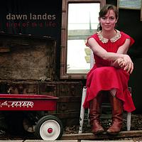 Dawn Landes - Tired Of This Life