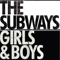 The Subways - Girls & Boys (DMD - radio edit)