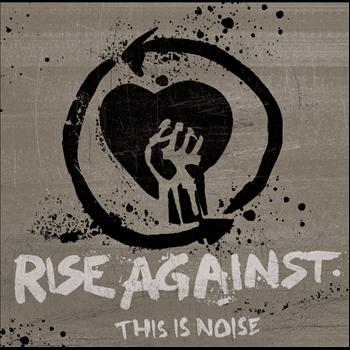 Rise Against - This Is Noise (International Version)