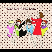 Those Dancing Days - Those Dancing Days EP
