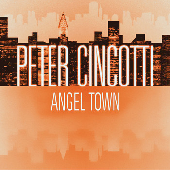 Peter Cincotti - Angel Town (Int'l DMD Single)