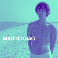Mando Diao - Train On Fire [Edited] (Edited)