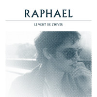 Raphaël - Le Vent De L'hiver [Version Alternative]
