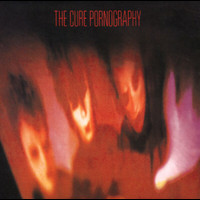 The Cure - Pornography (Remastered Version)