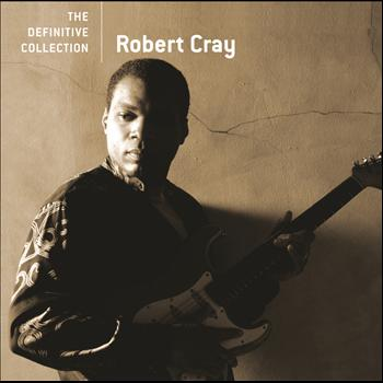 Robert Cray - The Definitive Collection