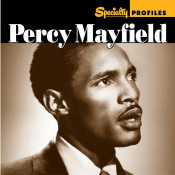 Percy Mayfield - Specialty Profiles: Percy Mayfield