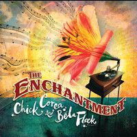 Chick Corea - The Enchantment (iTunes Exclusive)