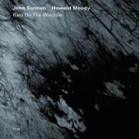 John Surman - Rain On The Window