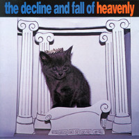 Heavenly - The Decline And Fall Of Heavenly