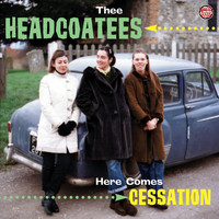 Thee Headcoatees - Here Comes Cessation
