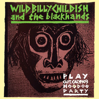 Wild Billy Childish And The Blackhands - Play: Capt Calypso's Hoodoo Party