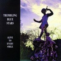 Trembling Blue Stars - Alive To Every Smile