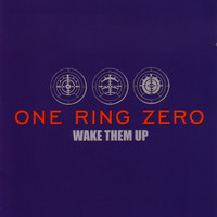 One Ring Zero - Wake Them Up